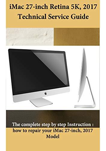 Apple iMac 27-inch 2017 5K Technician Guide Service Manual