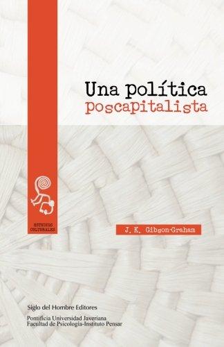 Una politica poscapitalista (Spanish Edition) [J K Gibson-Graham] (Tapa Blanda)