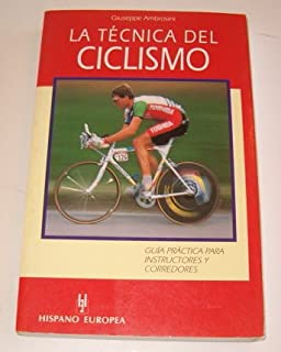 La tecnica del ciclismo / The technique of Cycling: Guia Practica para Instructores y Corredores