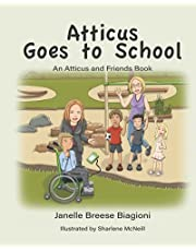 Atticus Goes to School: An Atticus and Friends Book