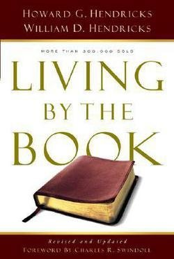 Howard G. Hendricks: Living by the Book : The Art and Science of Reading the Bible (Paperback); 2007 Edition