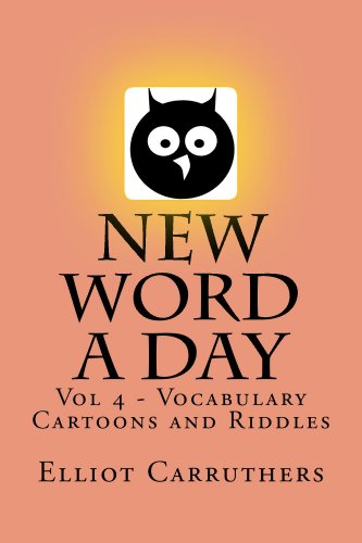 New Word A Day - Vol 4: Vocabulary Cartoons and Riddles