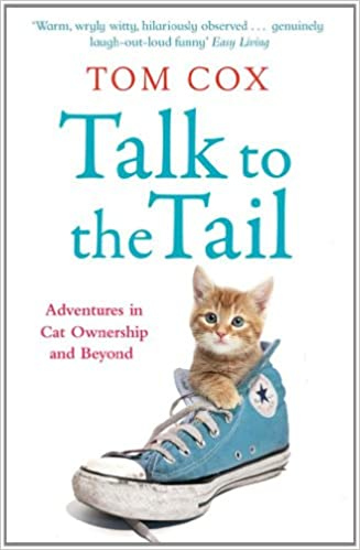 Talk to the Tail: Adventures in Cat Ownership and Beyond