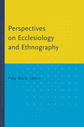 Perspectives on Ecclesiology and Ethnography (Studies in Ecclesiology and Ethnography)