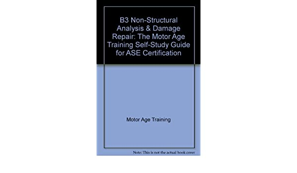 B3 Non-Structural Analysis & Damage Repair: The Motor Age Training