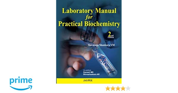laboratory manual for practical biochemistry 9789350902769 rh amazon com Biochemistry Laboratory Helth Organization laboratory manual for practical biochemistry free download