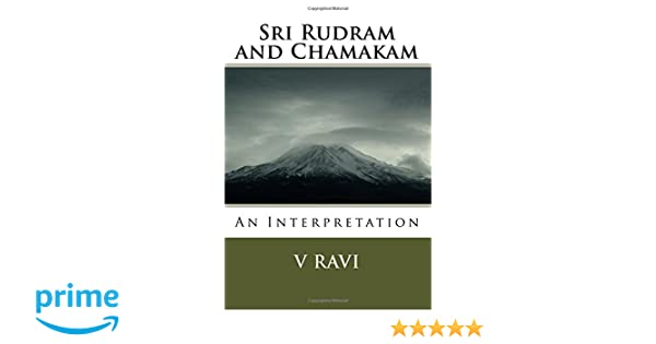Amazon com: Sri Rudram and Chamakam: An Interpretation
