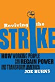 img - for Reviving the Strike: Free Kindle Chapter: How Working People Can Regain Power and Transform America book / textbook / text book