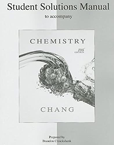 student solutions manual to accompany chemistry raymond chang rh amazon com chemistry (chang) 10th edition solution manual General Chemistry 10th Edition