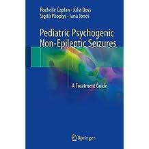 Pediatric Psychogenic Non-Epileptic Seizures: A Treatment Guide