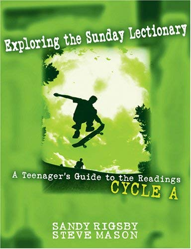Exploring the Sunday Lectionary: A Teenager's Guide to the Readings - Cycle a PDF