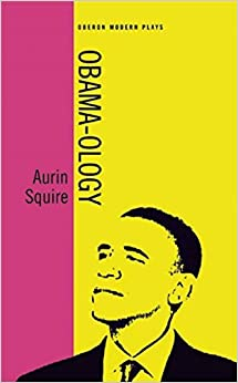 Obama-ology by Aurin Squire (2015-09-08)