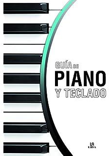 Guía de piano y teclado (Aprendizaje y Ocio)