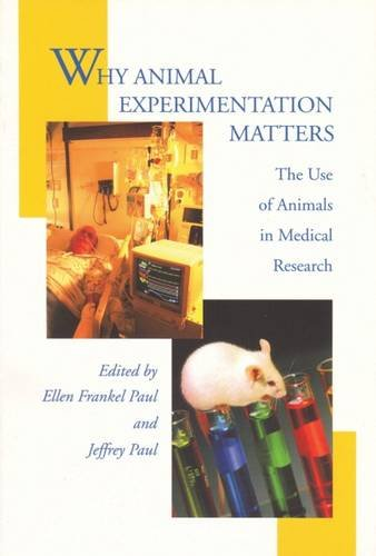 - Why Animal Experimentation Matters: The Use of Animals in Medical Research (New Studies in Social Policy)
