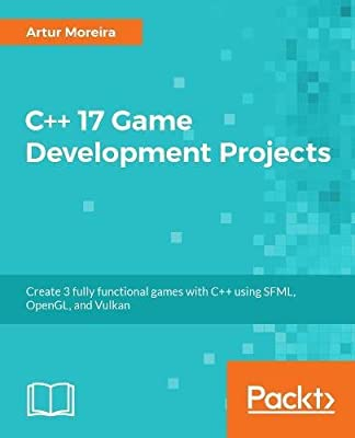 C++ 17 Game Development Projects: Create 3 fully functional