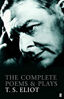 The Complete Poems and Plays of T. S. Eliot (English Edition) por [Eliot, T. S.]