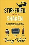 Stir-Fried and Not Shaken, Terry Tan, 9810807058
