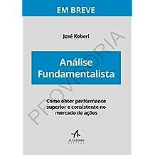 Análise Fundamentalista: Como Obter Performance Superior e Consistente no Mercado de Ações