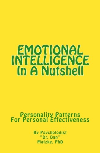 EMOTIONAL INTELLIGENCE In A Nutshell: Personality Patterns For Personal Effectiveness (Cambridge Studies in Medieval Lif