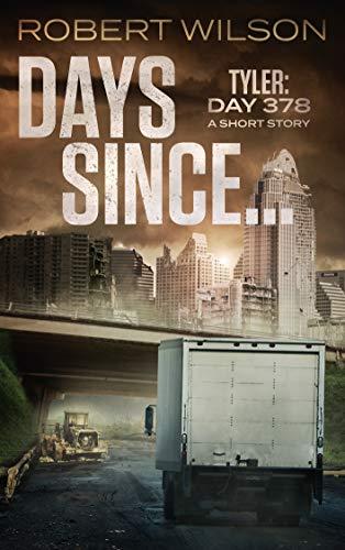 Days Since...: Tyler: Day 378 (Almawt Virus Short Stories Book 1) by [Wilson, Robert]