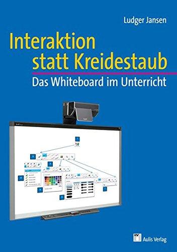 Interaktion statt Kreidestaub: Das Whiteboard im Unterricht