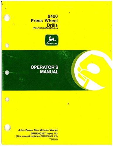 OMN200327K3 Used John Deere 9400 Press Wheel Drills Operators Manual ()