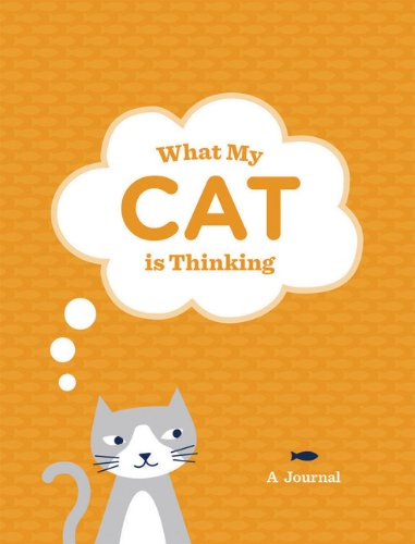 Download What My Cat Is Thinking: A Journal Text fb2 book