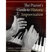 The Pianist's Guide to Historic Improvisation