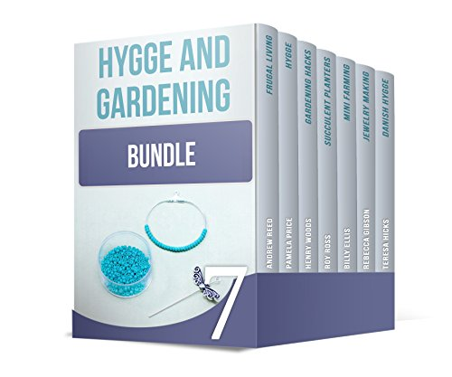 Hygge and Gardening Bundle: Practice Danish Secret of Happiness + Learn How To Grow Your Own Garden