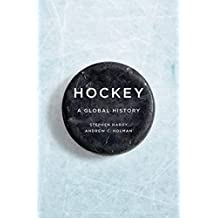 Hockey: A Global History (Sport and Society)