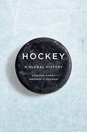 Hockey: A Global History (Sport and Society)