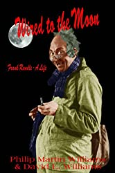 Wired to the Moon: Frank Randle - A Life