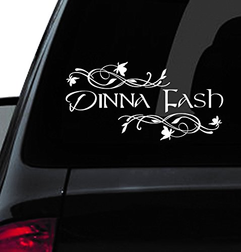 Custom Window Car Decal - Dinna Fash - Dinna Fash Vinyl - Dinna Fash Decal - Unique - Outlander Inspired - Sassenach - Gifts - Fancy - Have a Nice Day - Funny (12