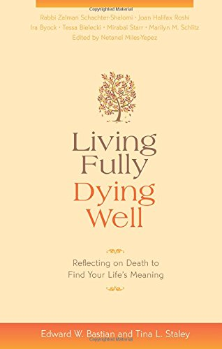 Living Fully, Dying Well: Reflecting on Death to Find Your Life