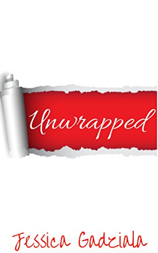 Unwrapped by Jessica Gadziala