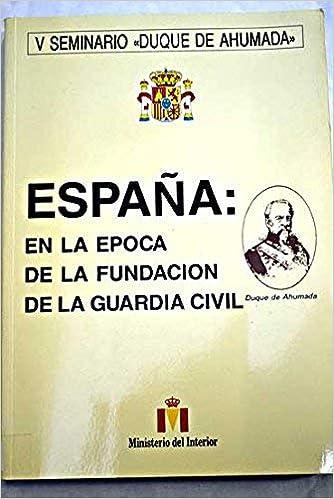España en la época de la fundación de la Guardia Civil: Amazon.es ...