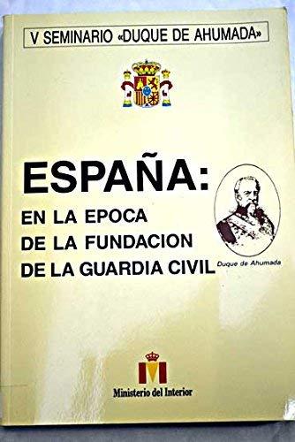 España en la época de la fundación de la Guardia Civil: Amazon.es: Libros
