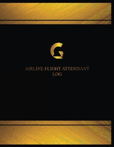 Airline Flight Attendant Log (Log Book, Journal - 125 pgs, 8.5 X 11 inches): Airline Flight Attendant Logbook (Black cover, X-Large) (Centurion Logbooks/Record Books)