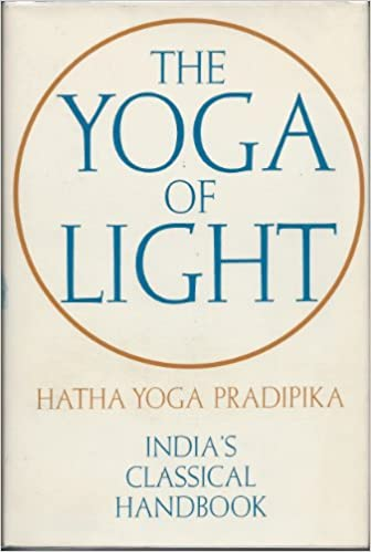 The Yoga of light: Hatha Yoga Pradipika;: Indias classical ...