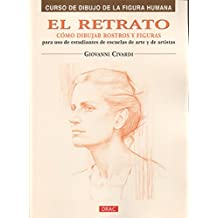 El retrato/ The Portrait: Como dibujar rostros y figuras/ How to Draw Faces and Figures (Curso De Dibujo De La Figura Humana/ Drawing the Human Figure) ...
