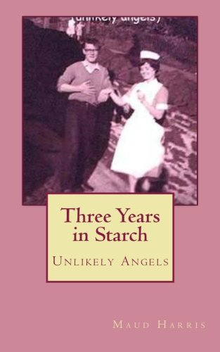 Three Years in Starch: Unlikely Angels ebook