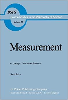 Book Measurement: Its Concepts, Theories and Problems (Boston Studies in the Philosophy and History of Science)