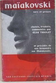 Vers et proses. choisis, traduits, commentes par elsa triolet et precedes de ses souvenirs sur maïakovski par Vladimir Maïakovski