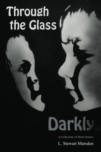 Through the glass darkly kindle edition by l stewart marsden ray through the glass darkly by marsden l stewart fandeluxe Images