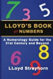 img - for LLoyds Book of Numbers: A Numerology Guide for the 21st Century and Beyond book / textbook / text book