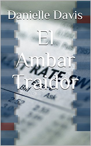 El Ambar Traidor (Spanish Edition)
