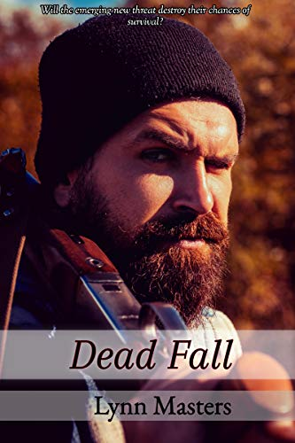 Dead Fall: The Cabin: A Zombie Apocalypse Novel (Refuge from the Dead Book 3) by [Masters, Lynn]