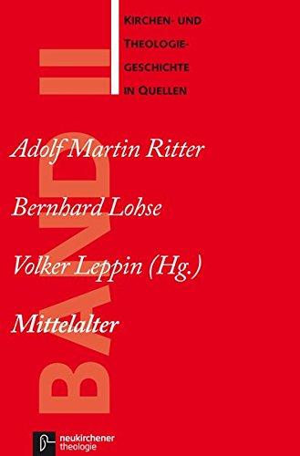 Kirchen- und Theologiegeschichte in Quellen, Bd.2, Mittelalter Taschenbuch – 1. Oktober 2008 Adolf Martin Ritter Bernhard Lohse Volker Leppin 3788716363