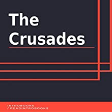 The Crusades Audiobook by IntroBooks Narrated by Andrea Giordani