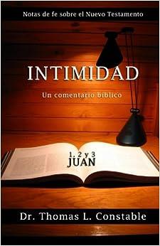 Book Intimidad: Un comentario bíblico de 1, 2, y 3 Juan (Notas de Fe del Nuevo Testamento)